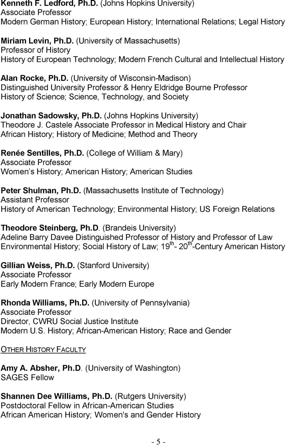 Castele Associate Professor in Medical History and Chair African History; History of Medicine; Method and Theory Renée Sentilles, Ph.D.