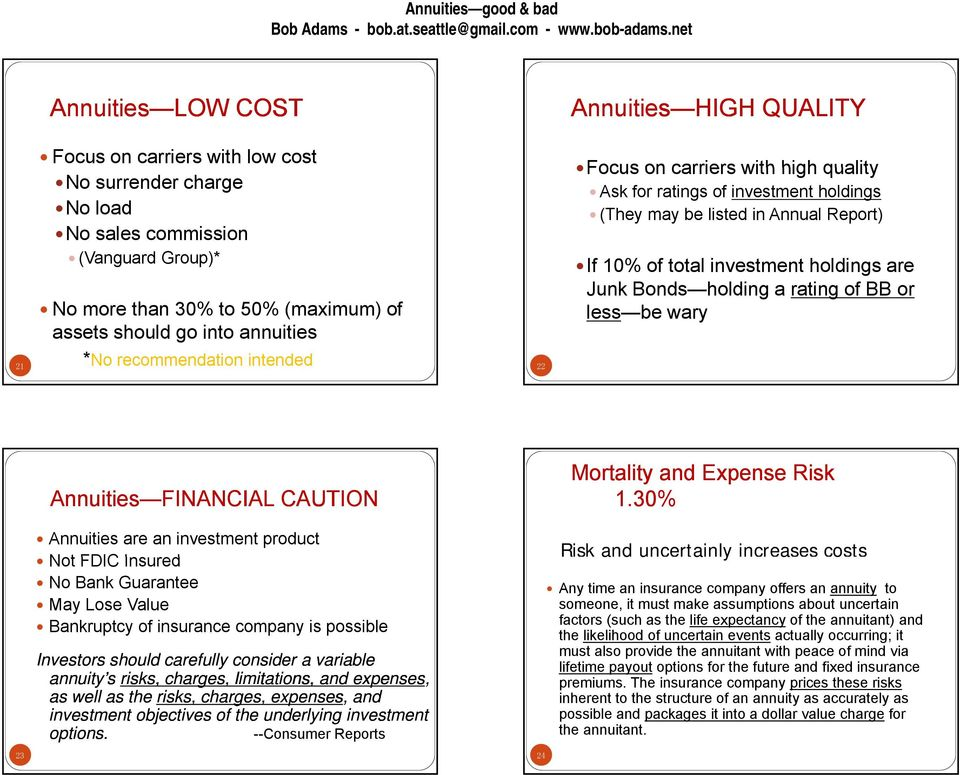 Junk Bonds holding a rating of BB or less be wary Annuities FINANCIAL CAUTION Mortality and Expense Risk 1.