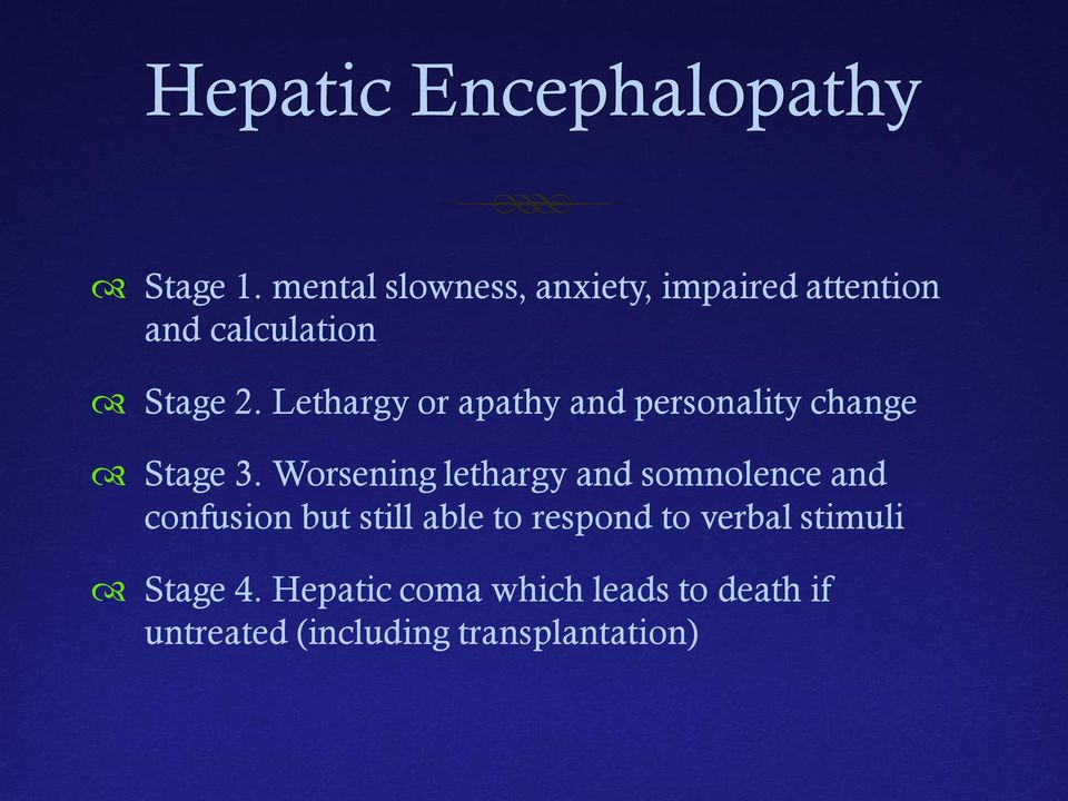 Lethargy or apathy and personality change Stage 3.
