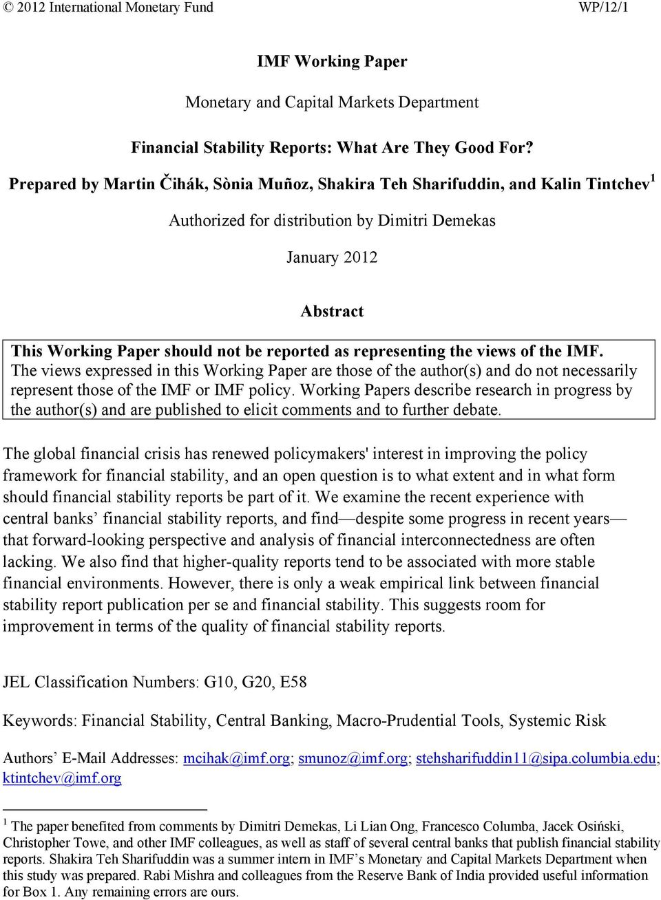 representing the views of the IMF. The views expressed in this Working Paper are those of the author(s) and do not necessarily represent those of the IMF or IMF policy.