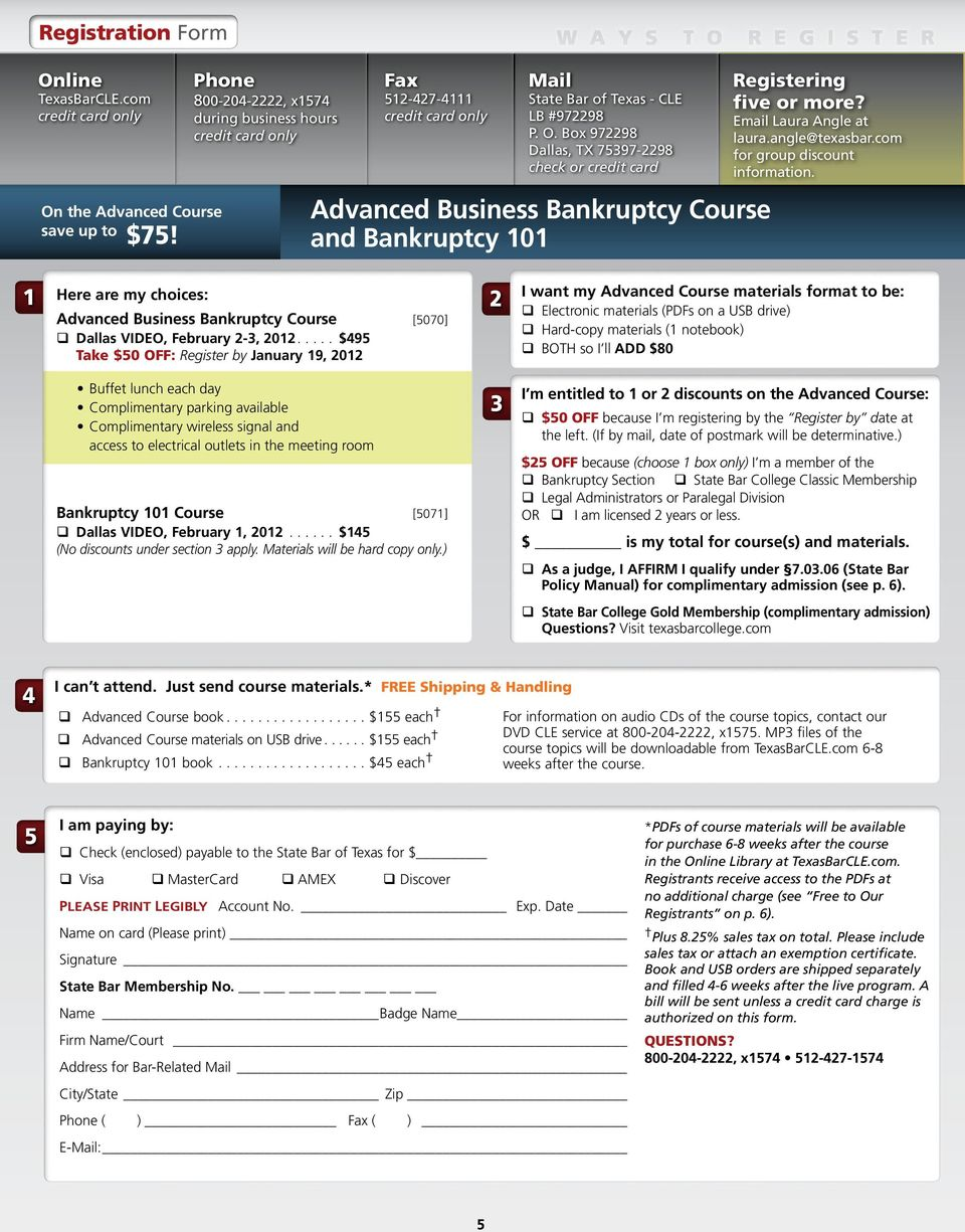 Box 972298 Dallas, TX 75397-2298 check or credit card Advanced Business Bankruptcy Course and Bankruptcy 101 Registering five or more? Email Laura Angle at laura.angle@texasbar.