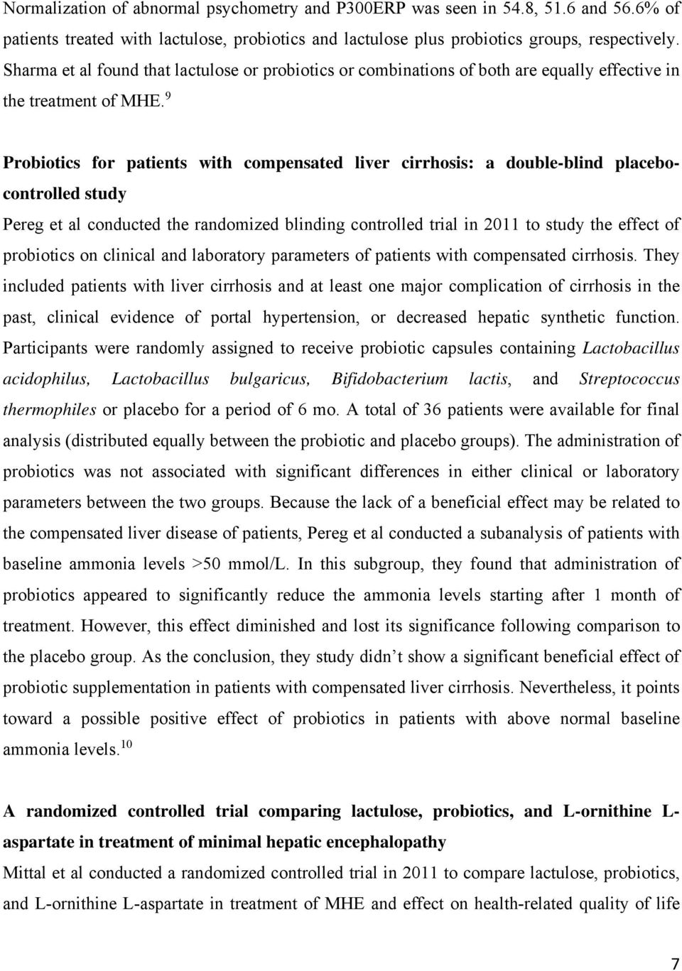 9 Probiotics for patients with compensated liver cirrhosis: a double-blind placebocontrolled study Pereg et al conducted the randomized blinding controlled trial in 2011 to study the effect of