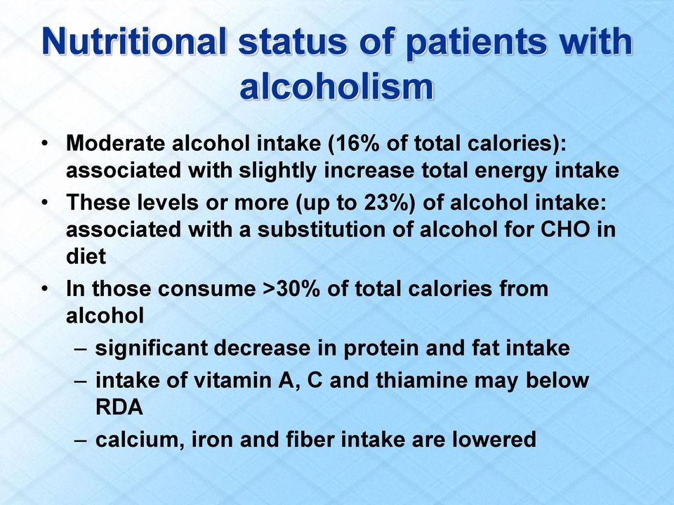 substitution of alcohol for CHO in diet In those consume >30% of total calories from alcohol significant