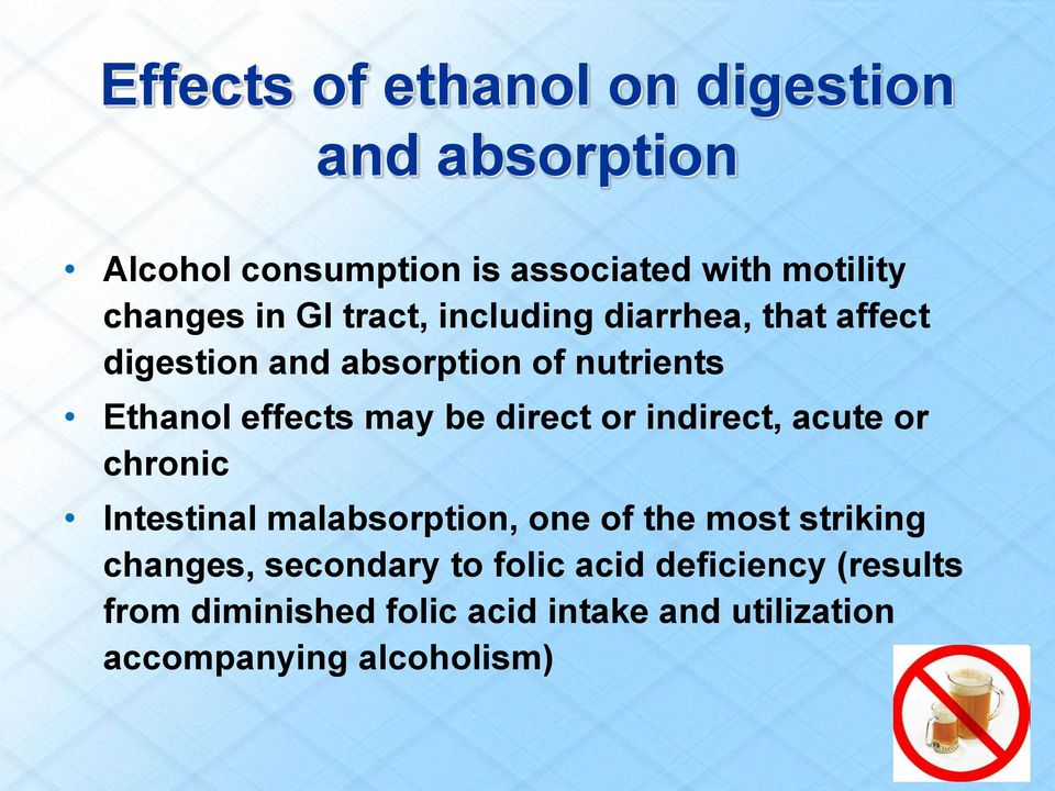 direct or indirect, acute or chronic Intestinal malabsorption, one of the most striking changes,