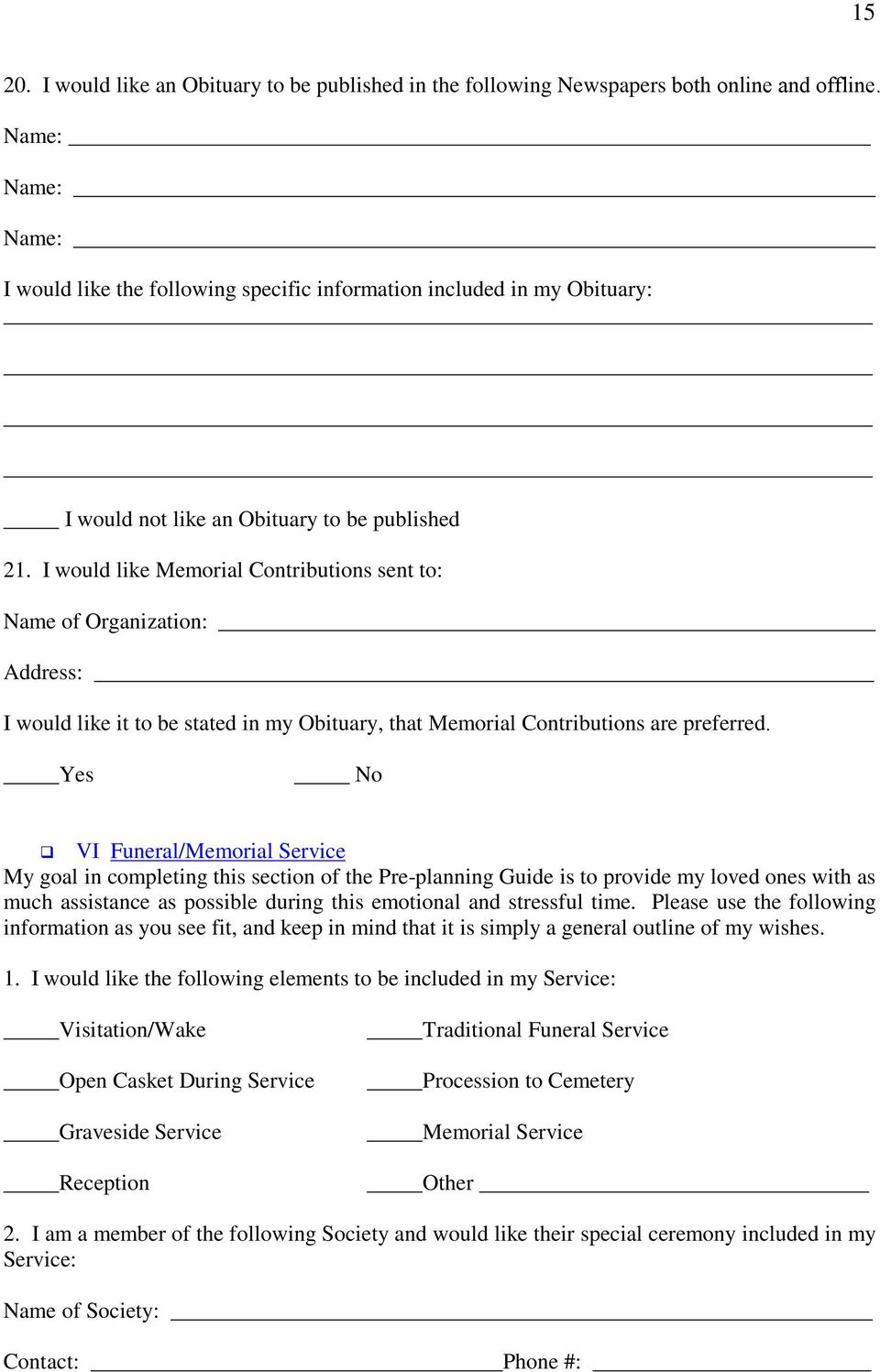 I would like Memorial Contributions sent to: Name of Organization: I would like it to be stated in my Obituary, that Memorial Contributions are preferred.