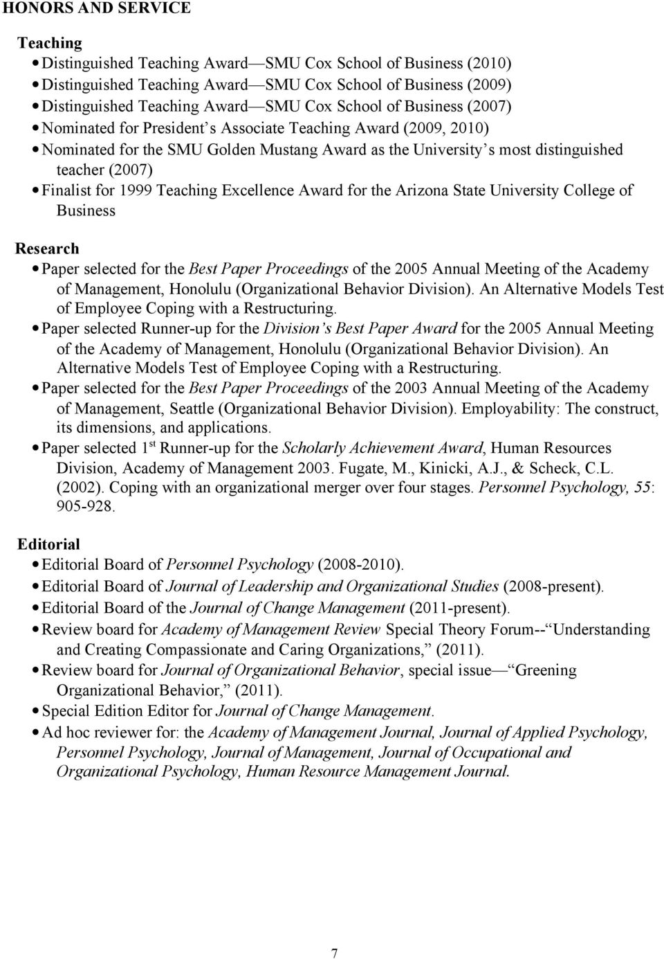 Teaching Excellence Award for the Arizona State University College of Business Research Paper selected for the Best Paper Proceedings of the 2005 Annual Meeting of the Academy of Management, Honolulu