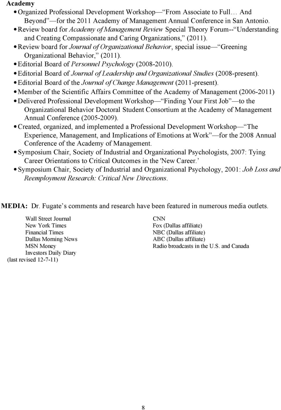Review board for Journal of Organizational Behavior, special issue Greening Organizational Behavior, (2011). Editorial Board of Personnel Psychology (2008-2010).