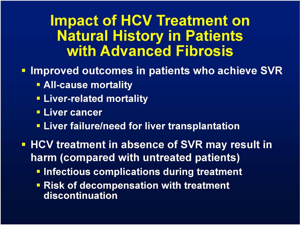 for liver transplantation HCV treatment in absence of SVR may result in harm (compared with untreated