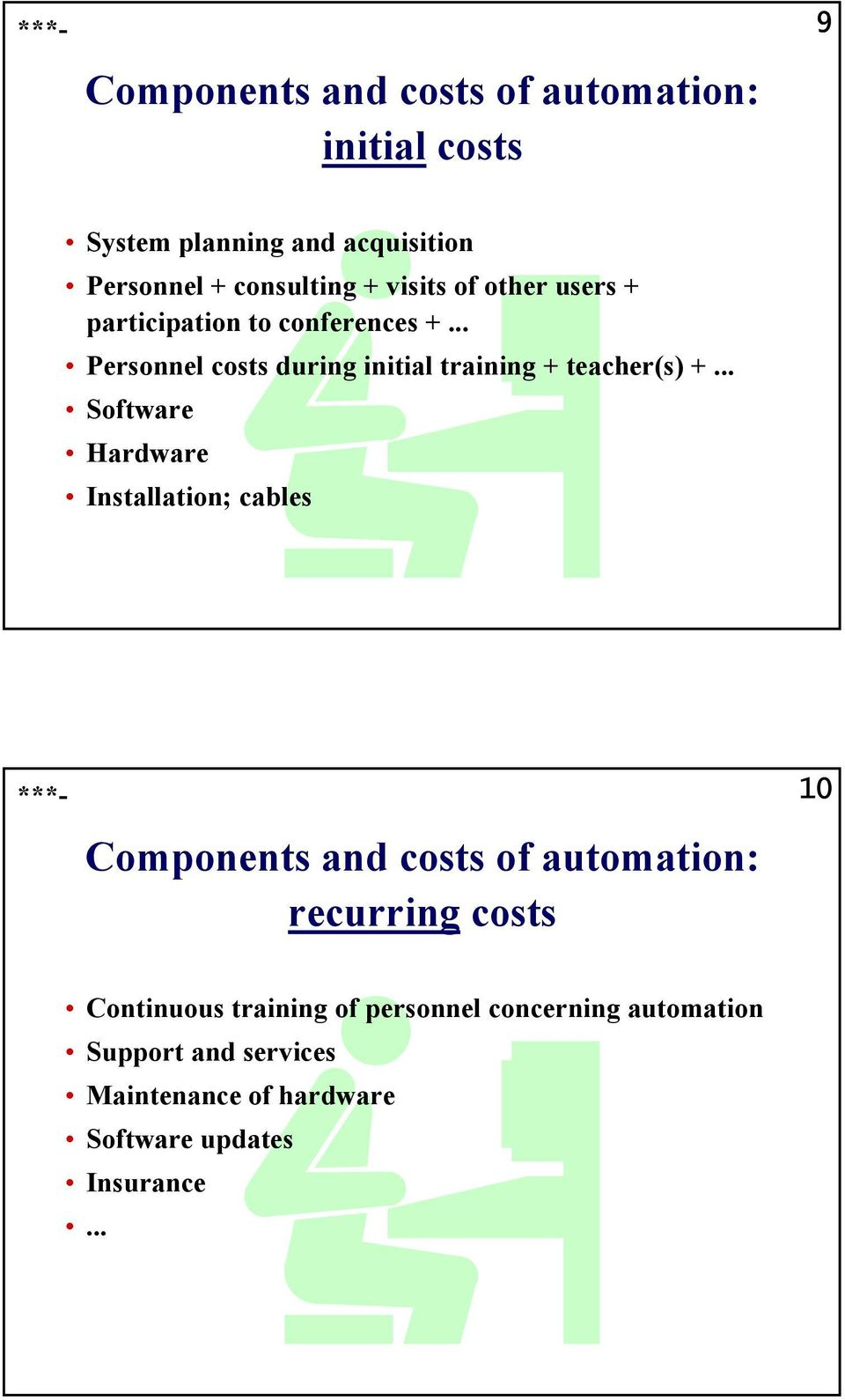 .. Software Hardware Installation; cables Components and costs of automation: recurring costs 10 Continuous