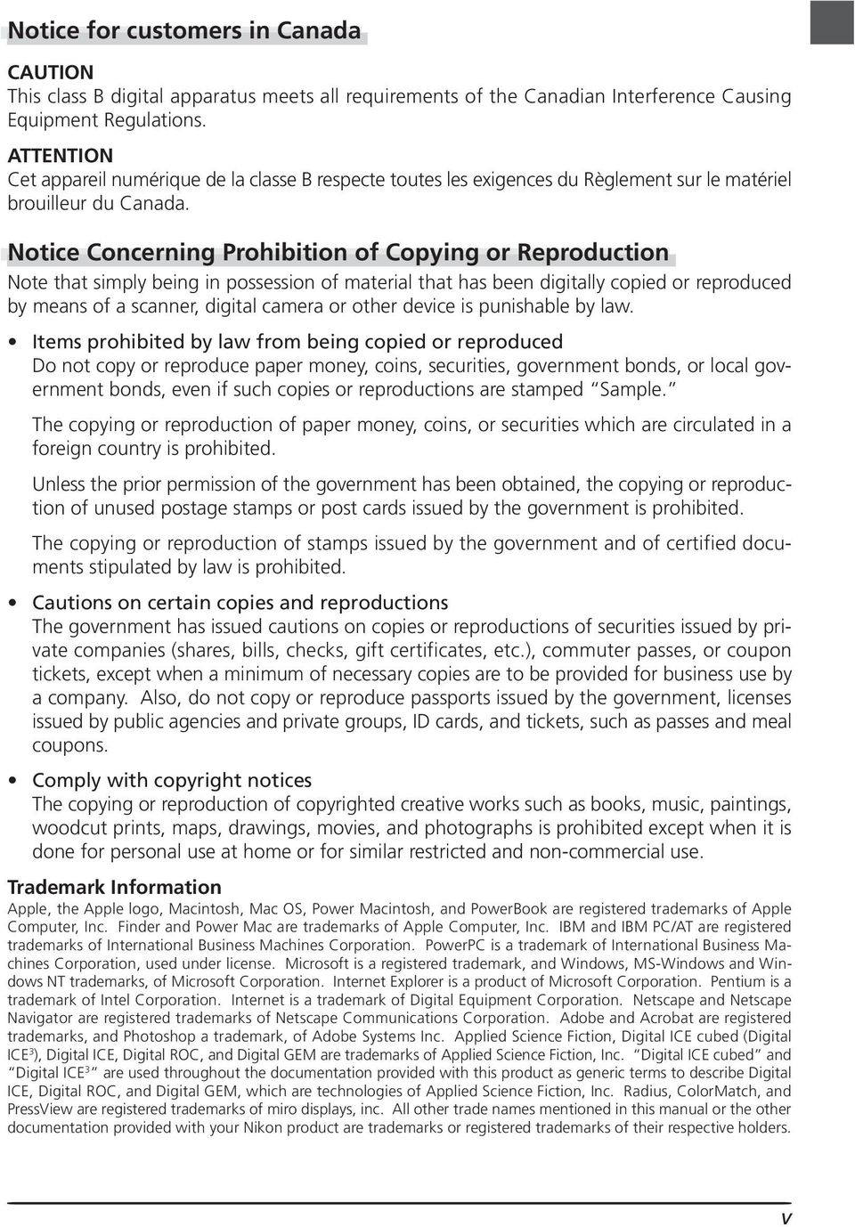 Notice Concerning Prohibition of Copying or Reproduction Note that simply being in possession of material that has been digitally copied or reproduced by means of a scanner, digital camera or other