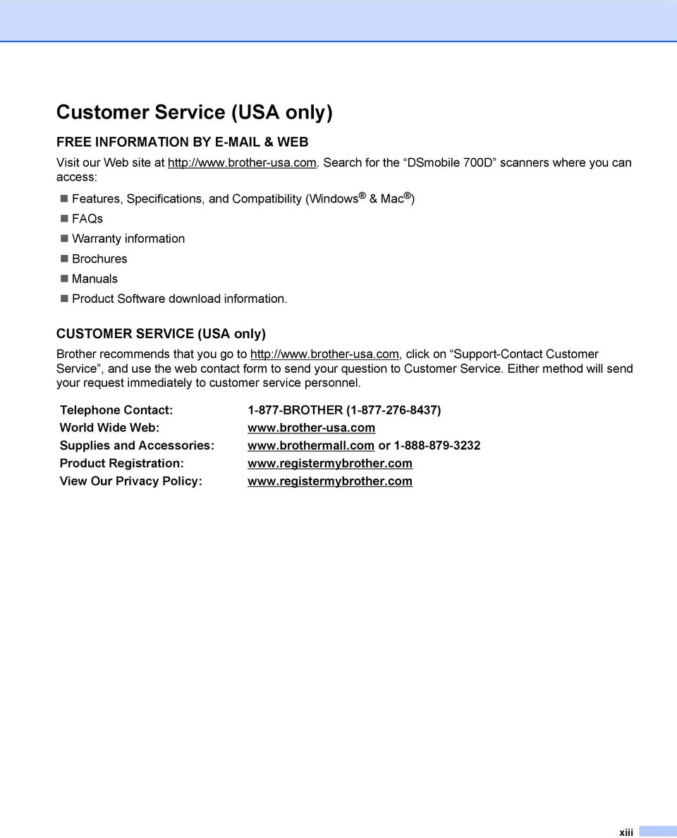 information. CUSTOMER SERVICE (USA only) Brother recommends that you go to http://www.brother-usa.