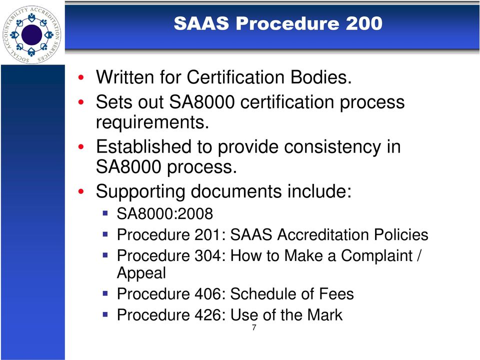 Established to provide consistency in SA8000 process.