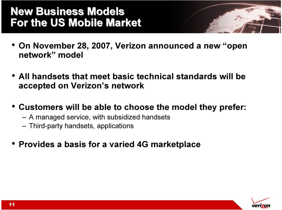 Verizon s network Customers will be able to choose the model they prefer: A managed service,
