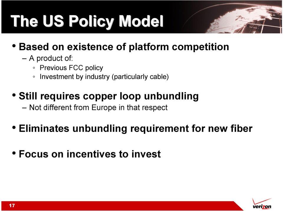requires copper loop unbundling Not different from Europe in that respect