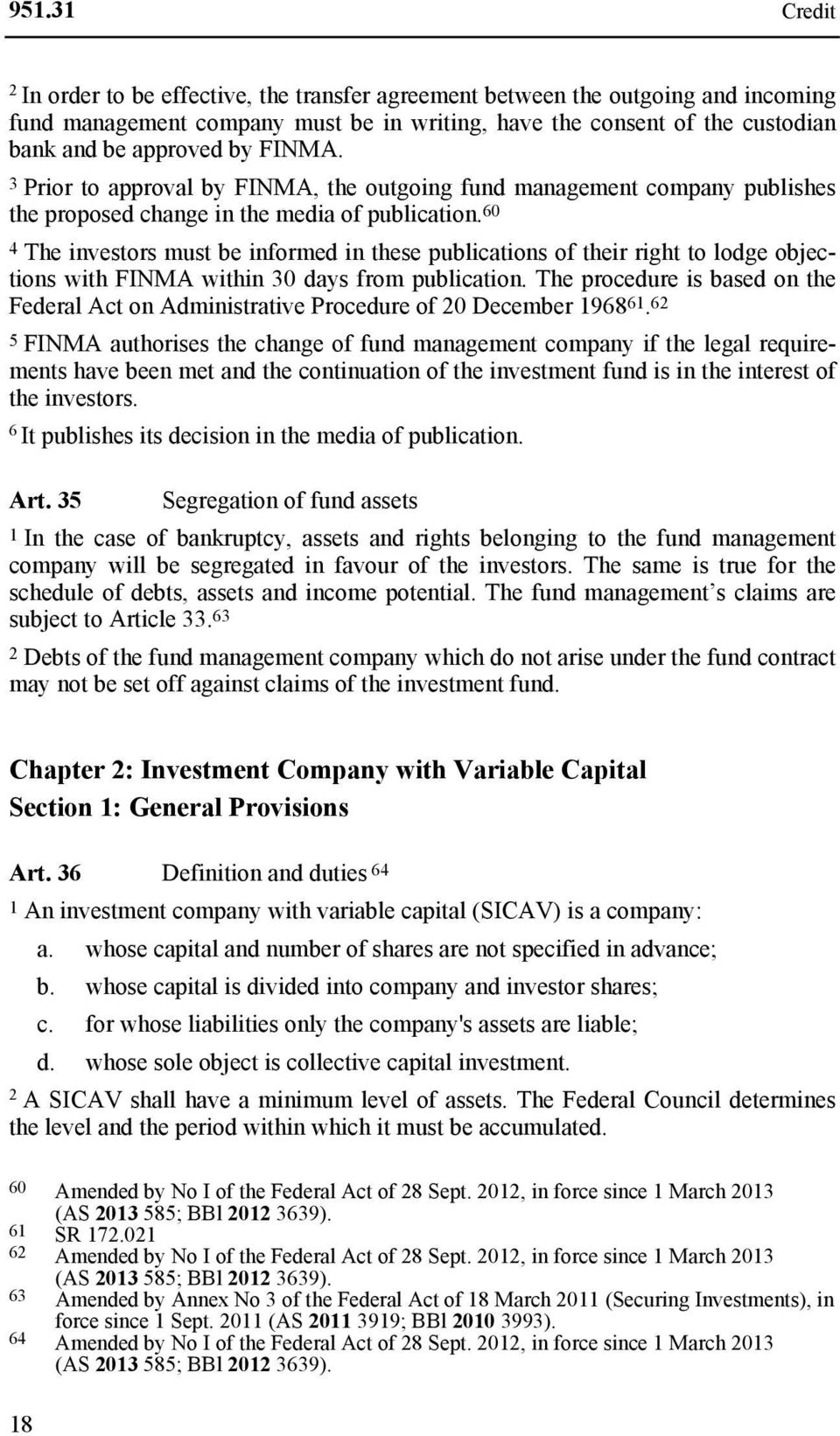 60 4 The investors must be informed in these publications of their right to lodge objections with FINMA within 30 days from publication.