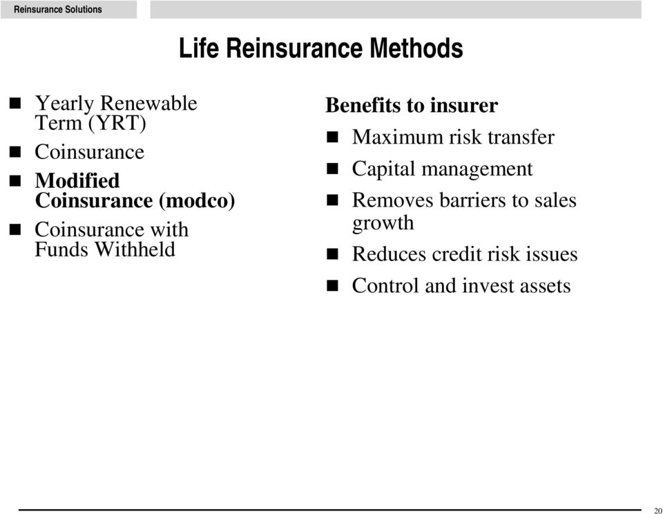 Benefits to insurer Maximum risk transfer Capital management Removes