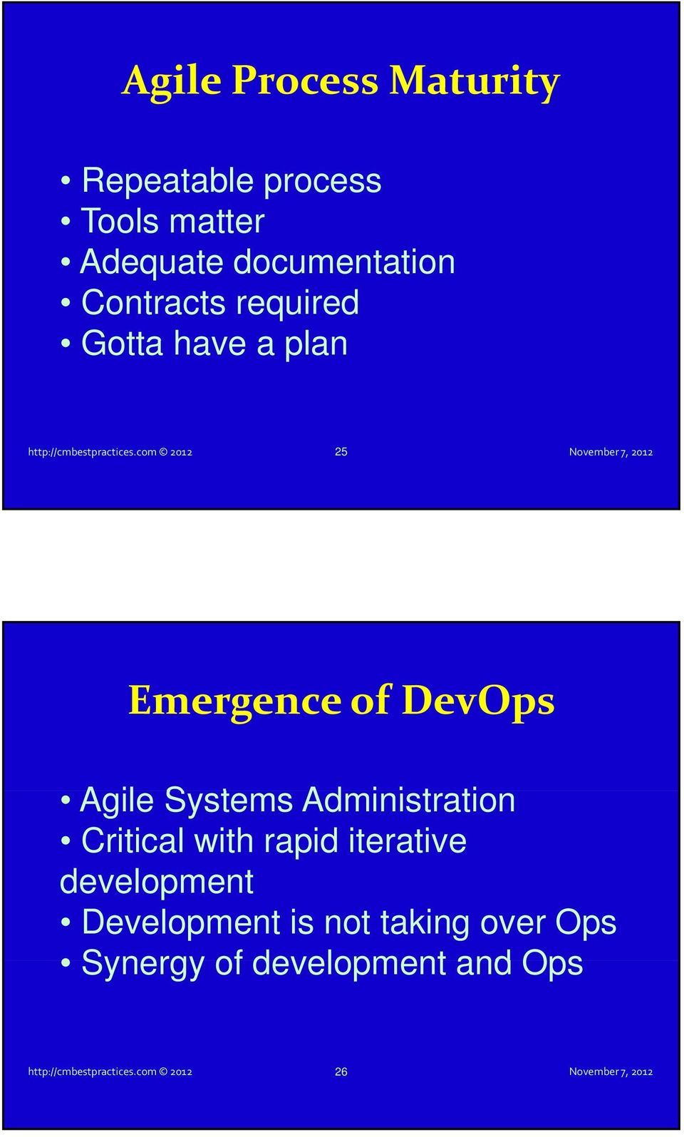 com 2012 25 Emergence of DevOps Agile Systems Administration i ti Critical with rapid