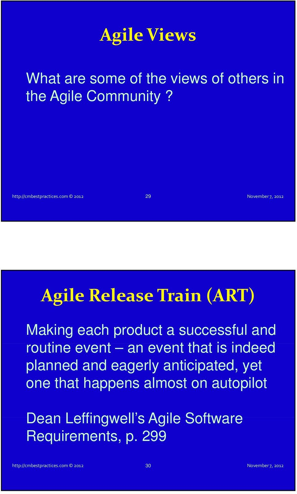 com 2012 29 Agile Release Train (ART) Making each product a successful and routine event an
