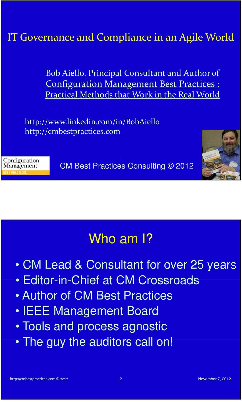 com 1 CM Best Practices Consulting 2012 Who am I?