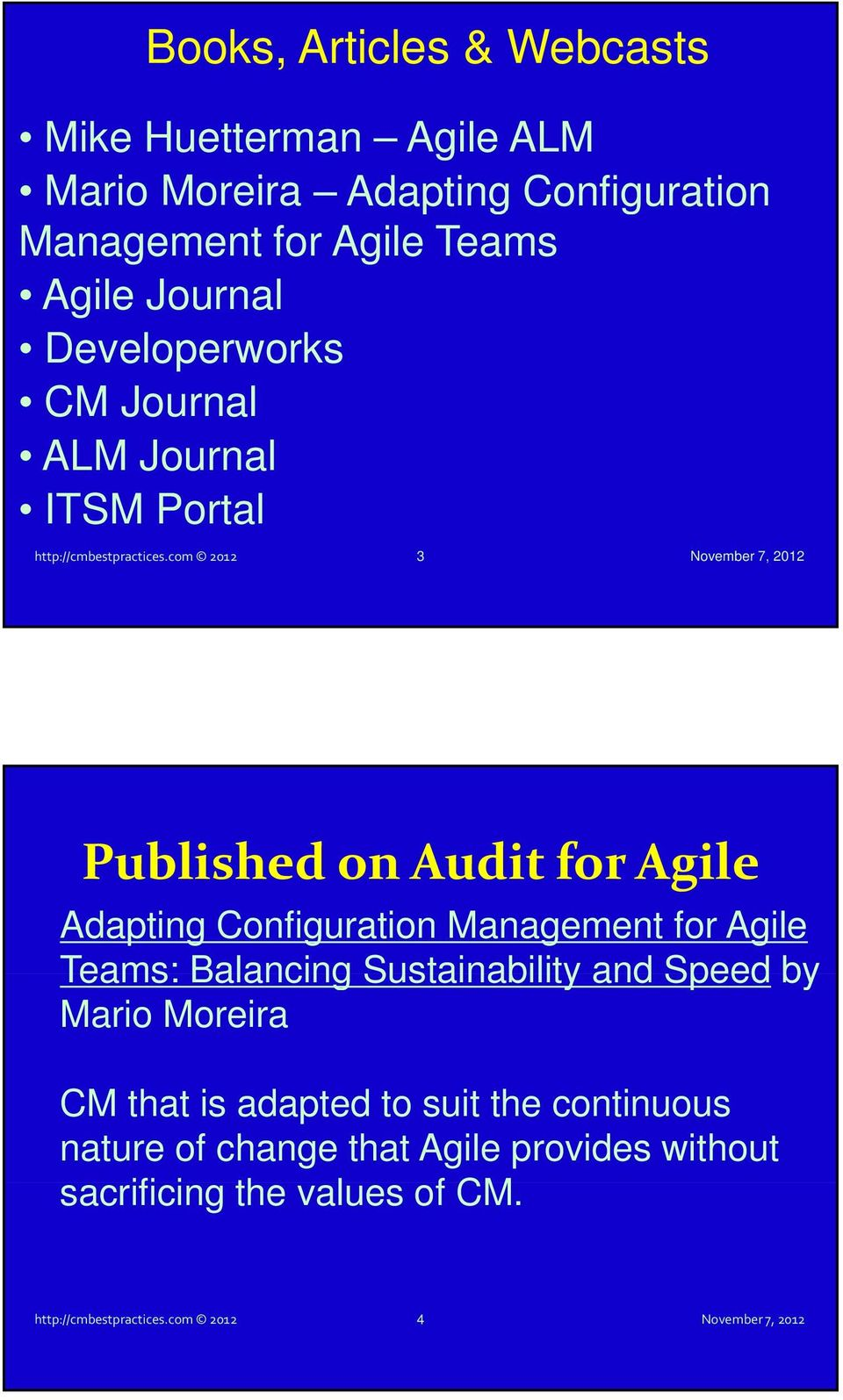com 2012 3 Published on Audit for Agile Adapting Configuration Management for Agile Teams: Balancing Sustainability and Speed
