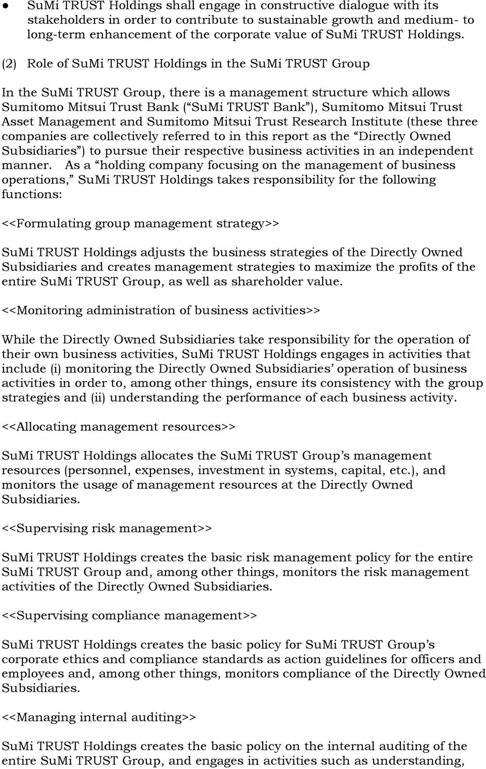 (2) Role of SuMi TRUST Holdings in the SuMi TRUST Group In the SuMi TRUST Group, there is a management structure which allows Sumitomo Mitsui Trust Bank ( SuMi TRUST Bank ), Sumitomo Mitsui Trust
