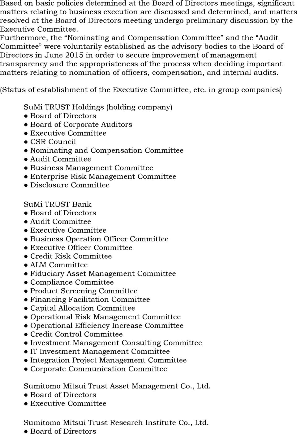 Furthermore, the Nominating and Compensation Committee and the Audit Committee were voluntarily established as the advisory bodies to the Board of Directors in June 2015 in order to secure