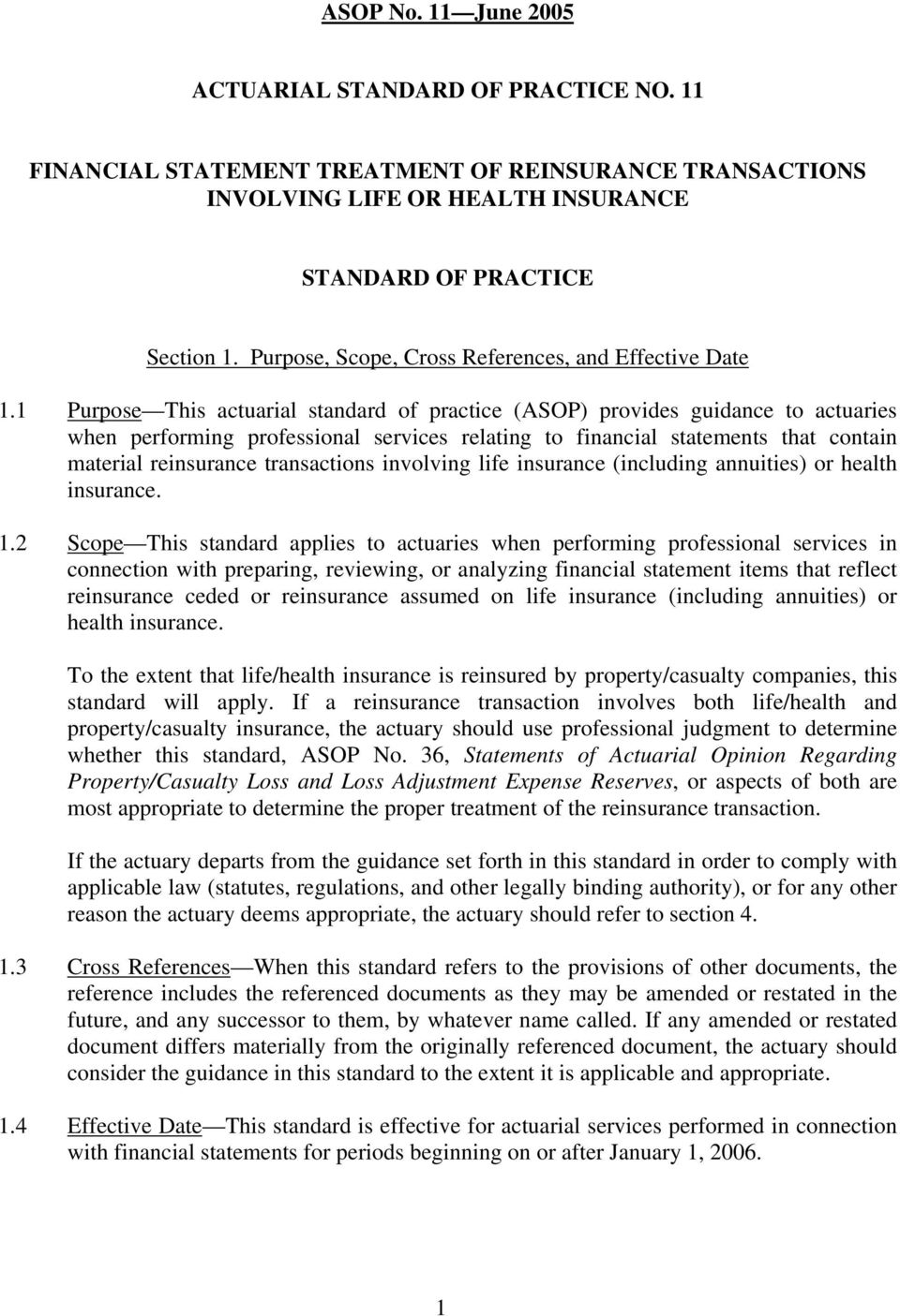 1 Purpose This actuarial standard of practice (ASOP) provides guidance to actuaries when performing professional services relating to financial statements that contain material reinsurance
