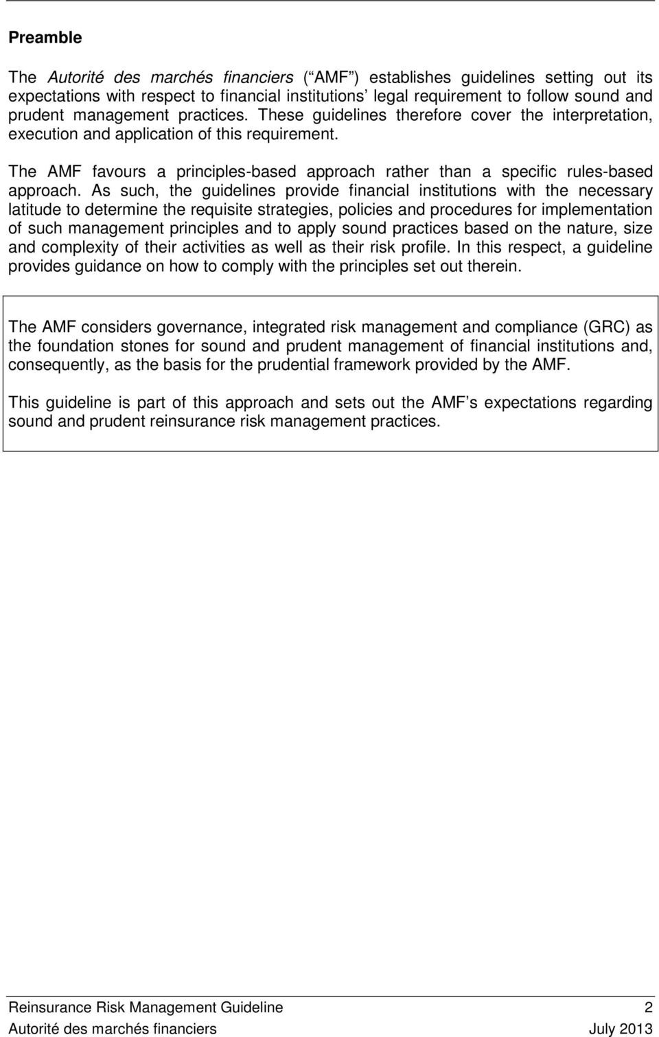 The AMF favours a principles-based approach rather than a specific rules-based approach.