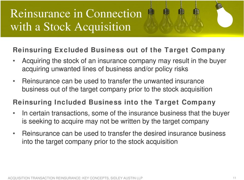 to the stock acquisition Reinsuring Included Business into the Target Company In certain transactions, some of the insurance business that the buyer is seeking to