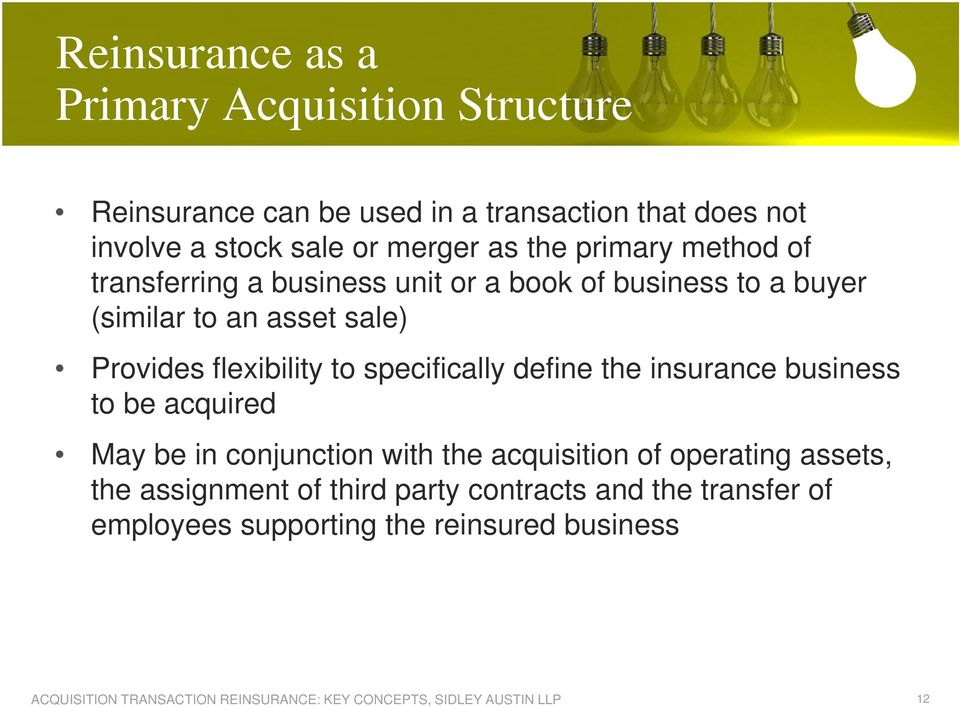 Provides flexibility to specifically define the insurance business to be acquired May be in conjunction with the acquisition
