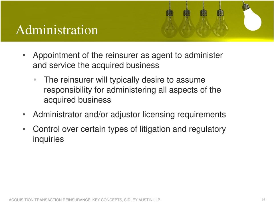 administering all aspects of the acquired business Administrator and/or adjustor