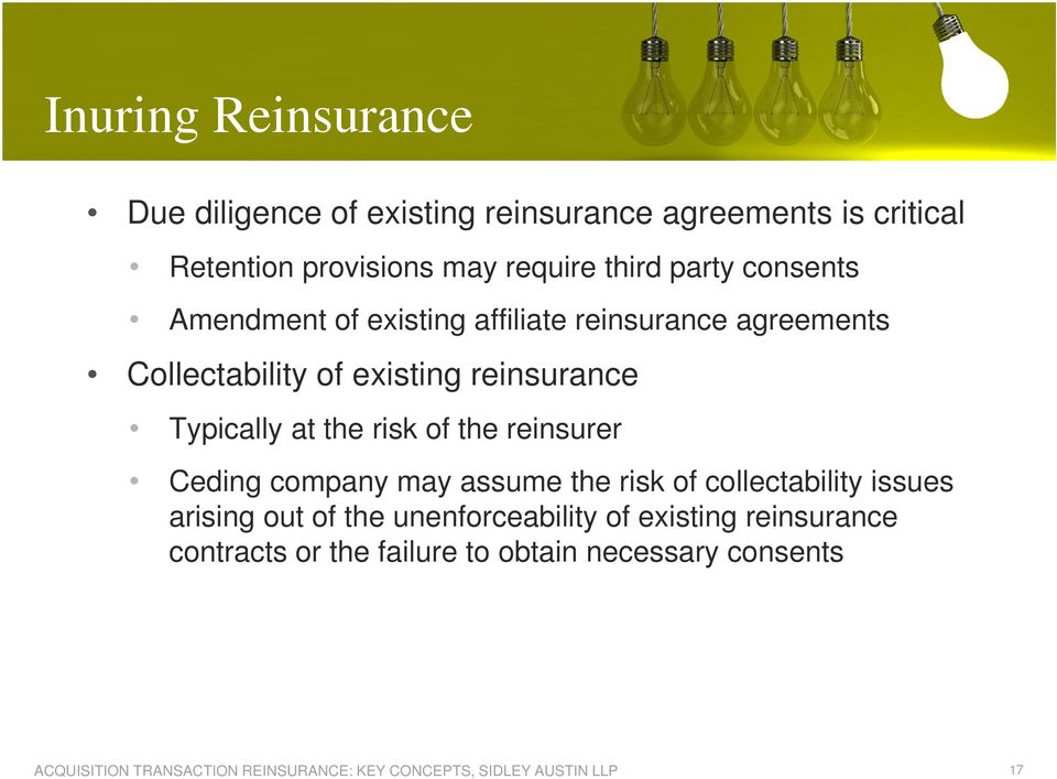 reinsurance Typically at the risk of the reinsurer Ceding company may assume the risk of collectability issues