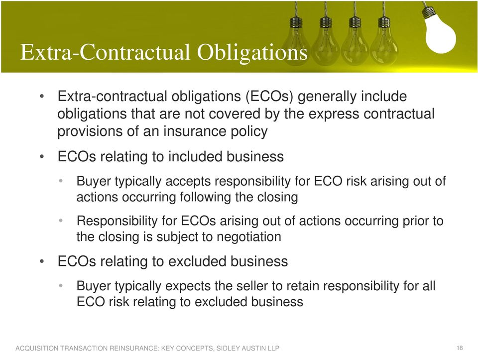 out of actions occurring following the closing Responsibility for ECOs arising out of actions occurring prior to the closing is subject to