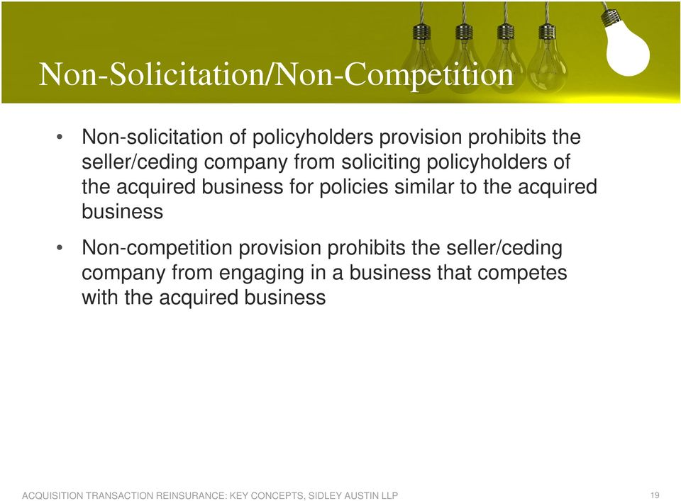 policies similar to the acquired business Non-competition provision prohibits the
