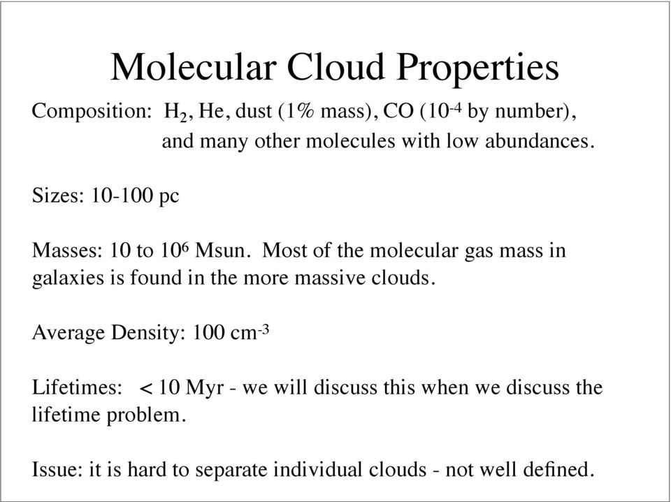 Most of the molecular gas mass in galaxies is found in the more massive clouds.