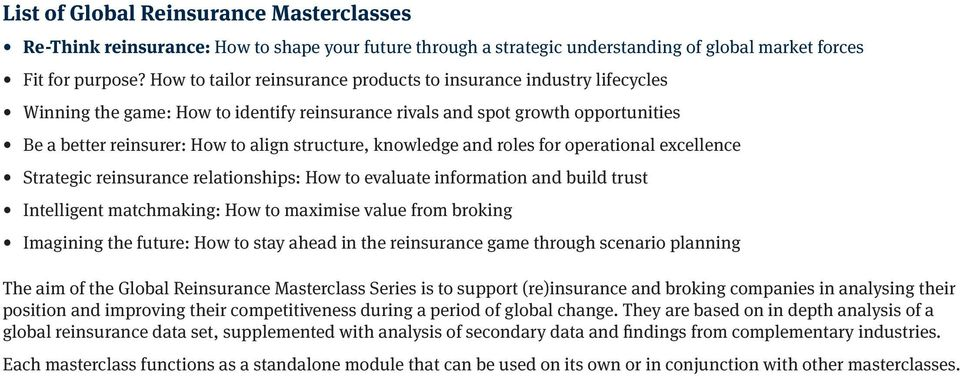 knowledge and roles for operational excellence Strategic reinsurance relationships: How to evaluate information and build trust Intelligent matchmaking: How to maximise value from broking Imagining