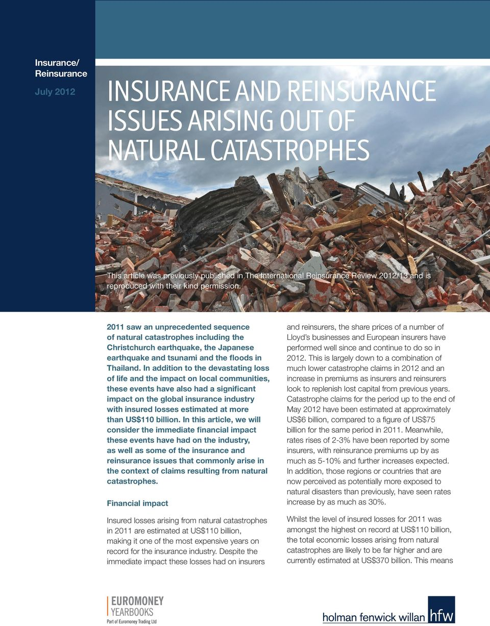 In addition to the devastating loss of life and the impact on local communities, these events have also had a significant impact on the global insurance industry with insured losses estimated at more