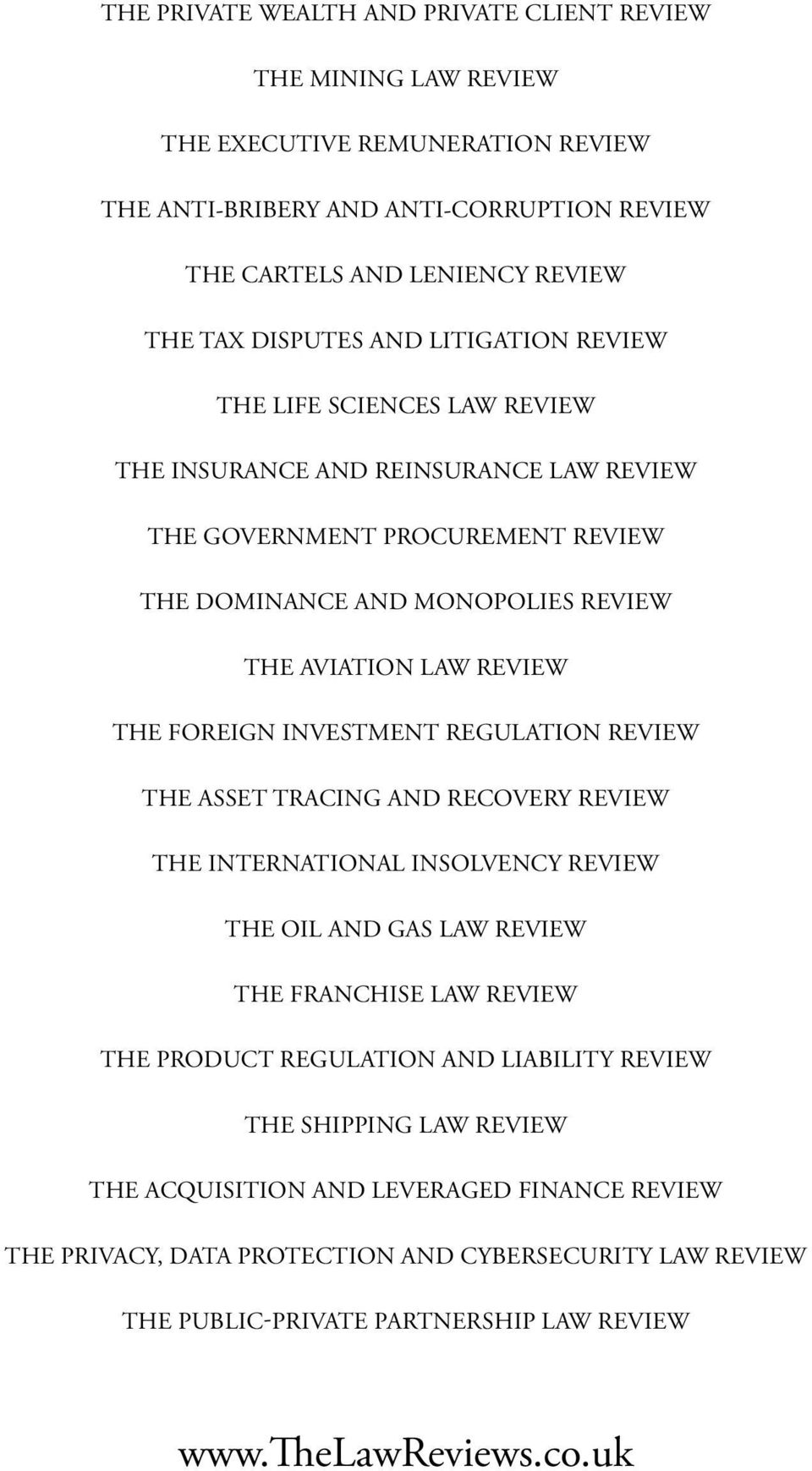 FOREIGN INVESTMENT REGULATION REVIEW THE ASSET TRACING AND RECOVERY REVIEW THE INTERNATIONAL INSOLVENCY REVIEW THE OIL AND GAS LAW REVIEW THE FRANCHISE LAW REVIEW THE PRODUCT REGULATION AND