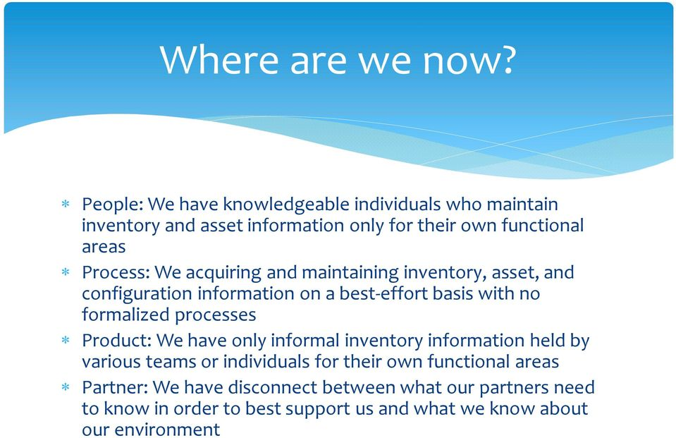 We acquiring and maintaining inventory, asset, and configuration information on a best-effort basis with no formalized processes