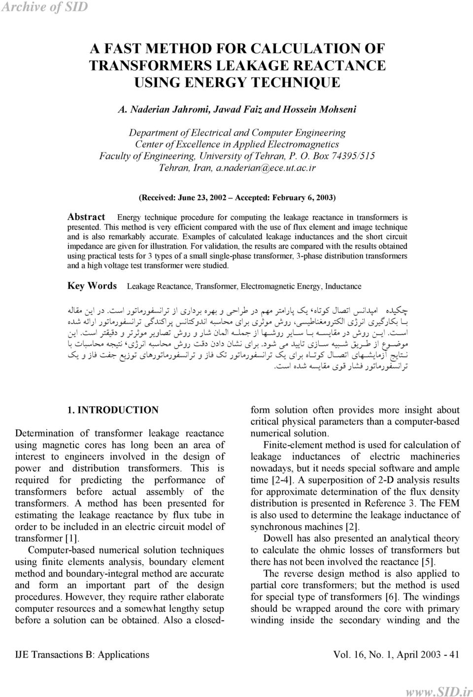 B 7495/55 Tehran, ran, a.naerian@ece.ut.ac.ir Abstract (Receive: June, 00 Accepte: February 6, 00) Energy technique prceure fr cmputing the leakage reactance in transfrmers is presente.