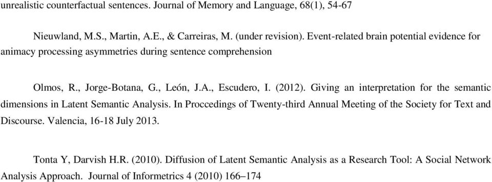 Giving an interpretation for the semantic dimensions in Latent Semantic Analysis. In Proccedings of Twenty-third Annual Meeting of the Society for Text and Discourse.