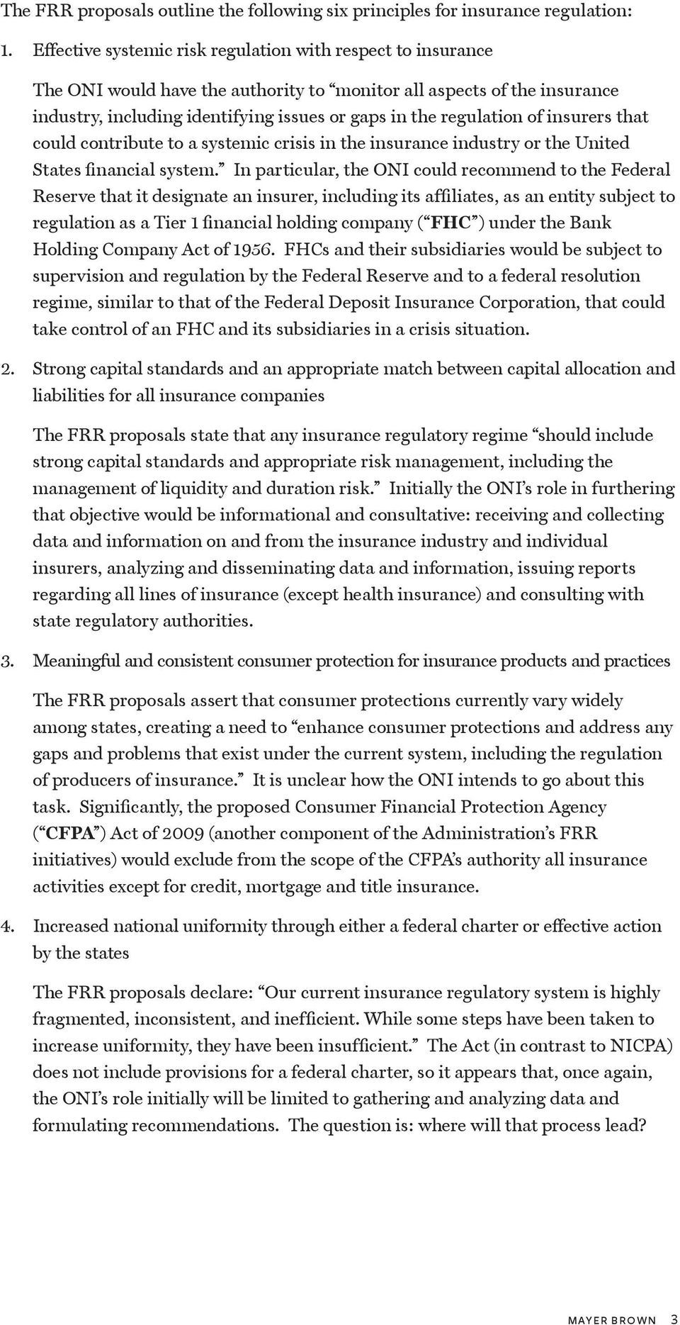of insurers that could contribute to a systemic crisis in the insurance industry or the United States financial system.