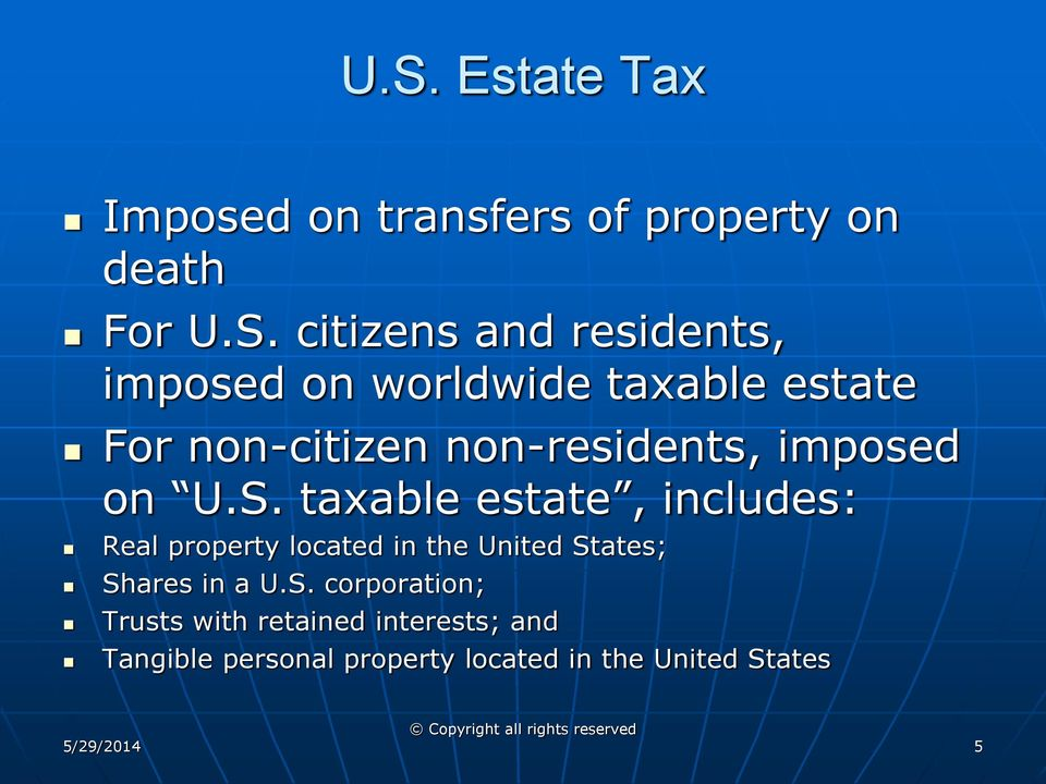 taxable estate, includes: Real property located in the United St