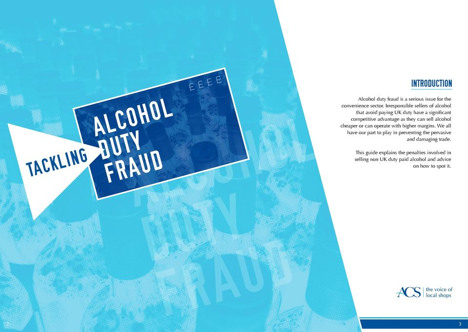 Irresponsible sellers of alcohol that avoid paying UK duty have a significant competitive advantage as they can sell