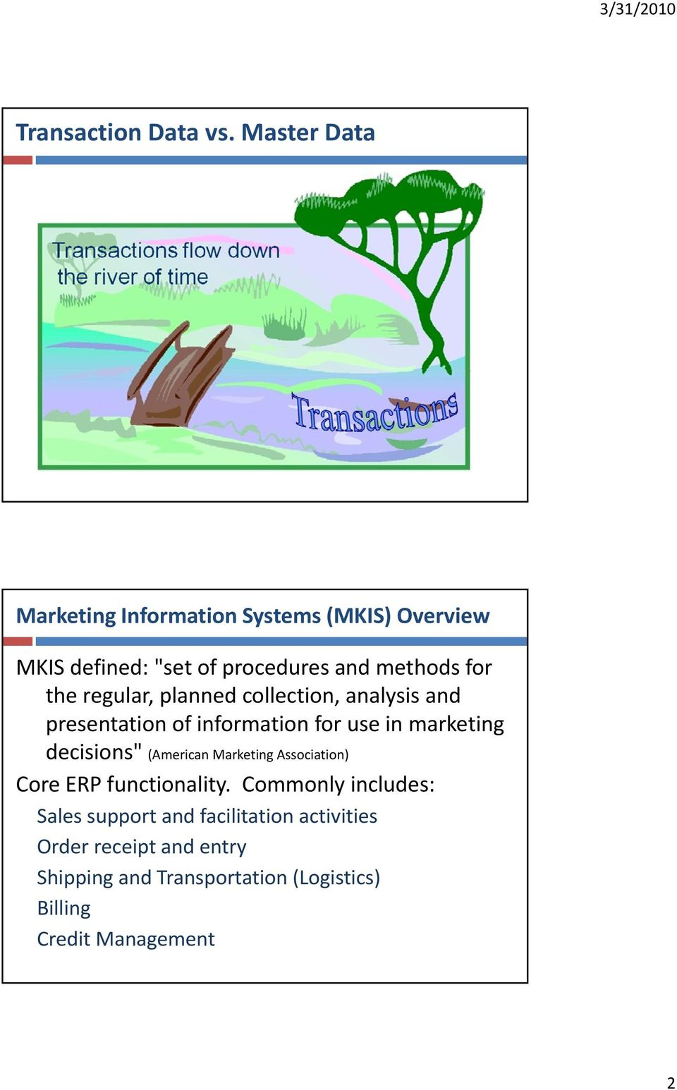 regular, planned collection, analysis and presentation of information for use in marketing decisions""