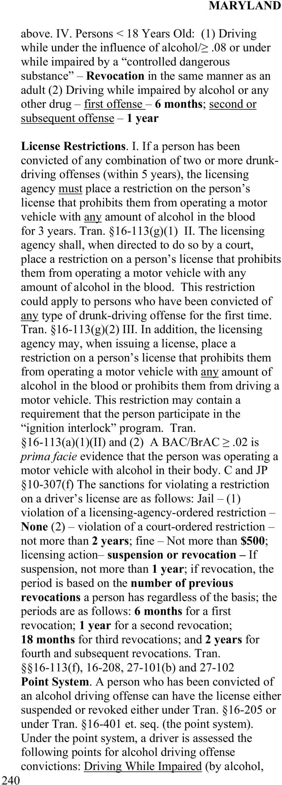subsequent offense 1 year License Restrictions. I.