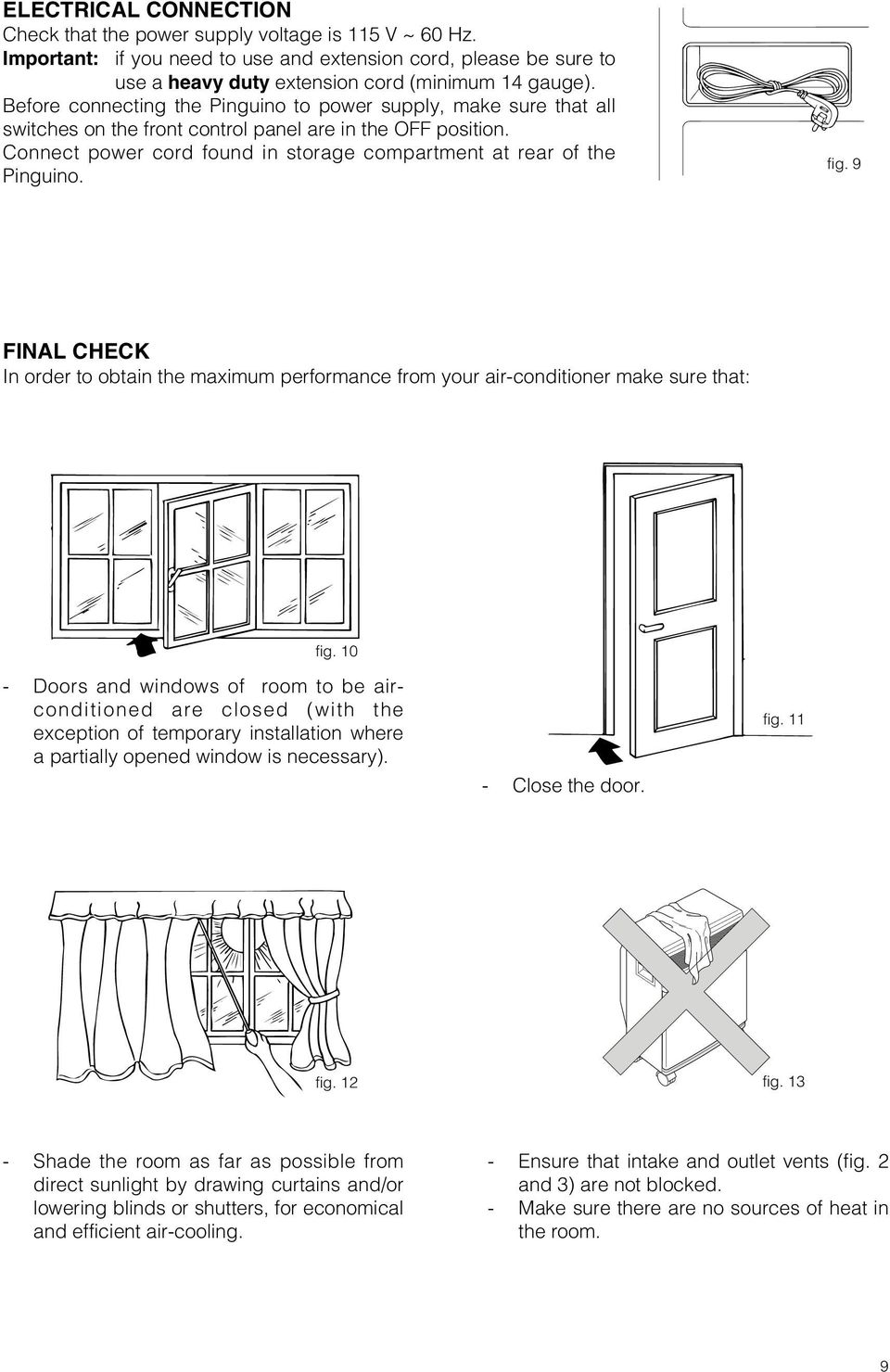 fig. 9 FINAL CHECK In order to obtain the maximum performance from your air-conditioner make sure that: fig.