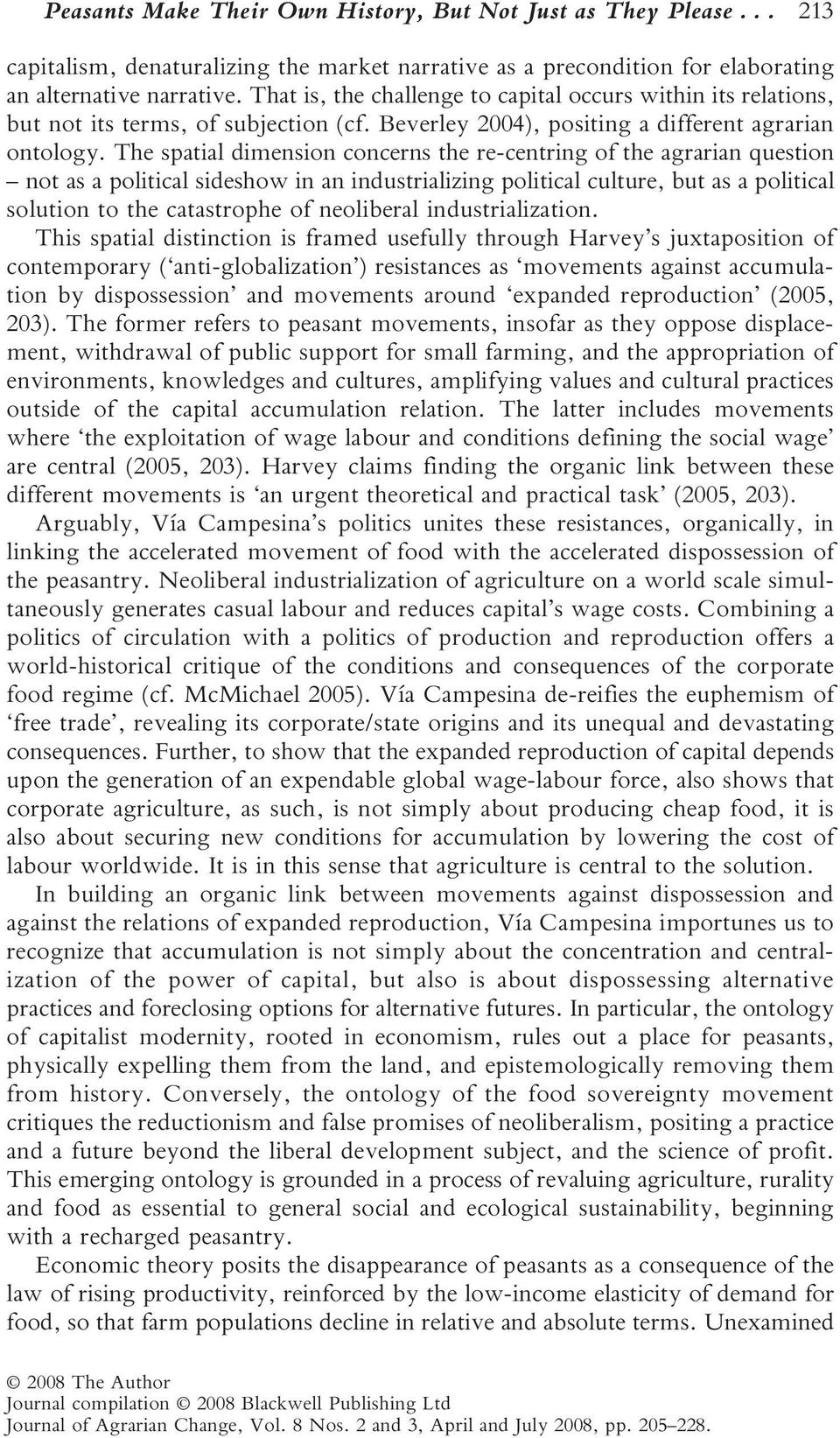 The spatial dimension concerns the re-centring of the agrarian question not as a political sideshow in an industrializing political culture, but as a political solution to the catastrophe of