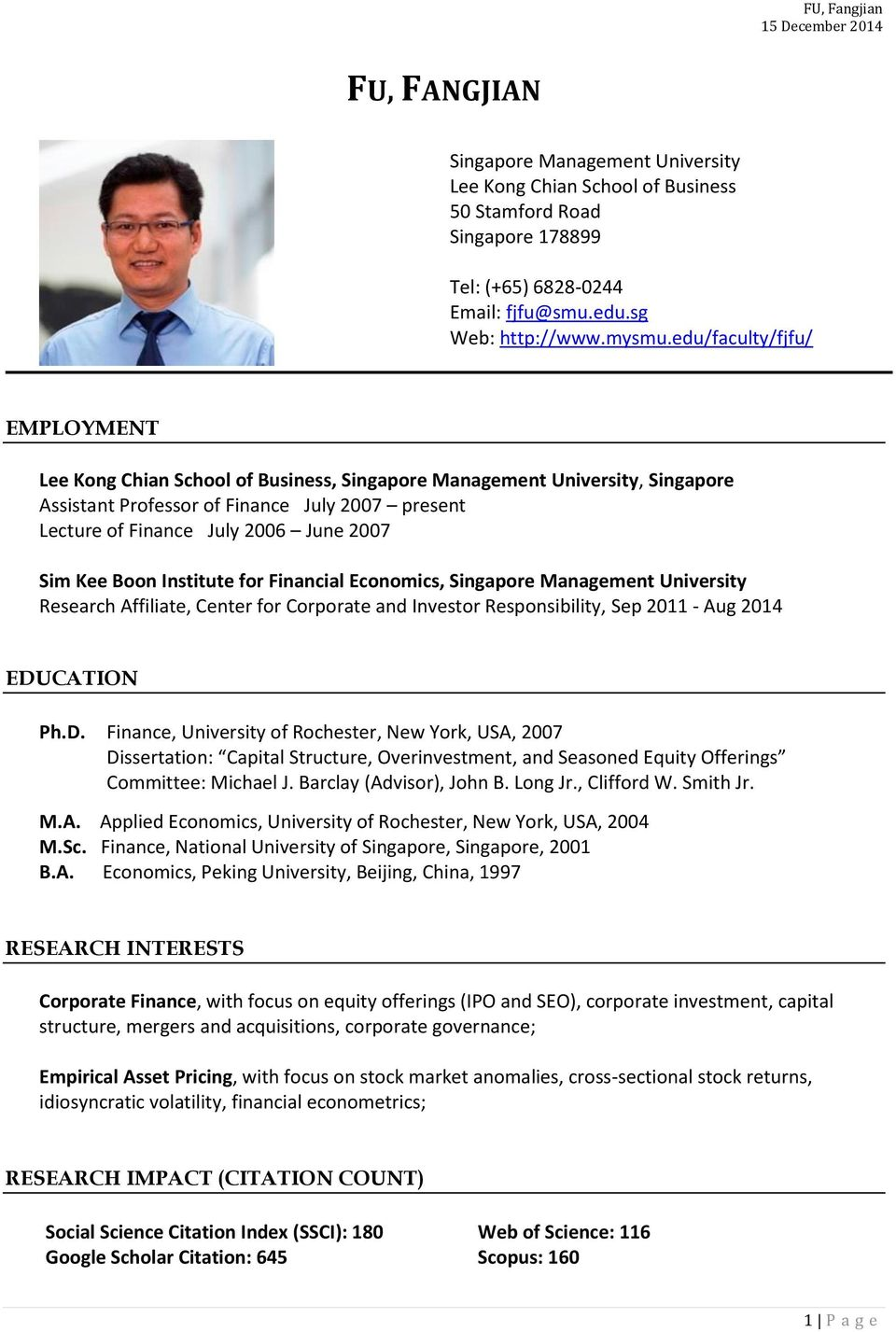 Kee Boon Institute for Financial Economics, Singapore Management University Research Affiliate, Center for Corporate and Investor Responsibility, Sep 2011 - Aug 2014 EDU