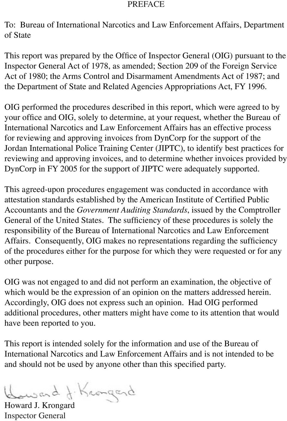 1996. OIG performed the procedures described in this report, which were agreed to by your office and OIG, solely to determine, at your request, whether the Bureau of International Narcotics and Law